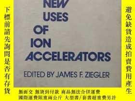 二手書博民逛書店new罕見uses of ion accelerators(H5