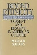 二手書博民逛書店《Beyond Ethnicity: Consent and Descent in American Culture》 R2Y ISBN:0195051939