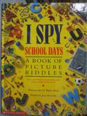 【書寶二手書T1/少年童書_ZDO】I Spy School Days: A Book of Picture Riddles_Jean Marzollo