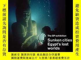 二手書博民逛書店Sunken罕見Cities: Egypt s Lost Wor
