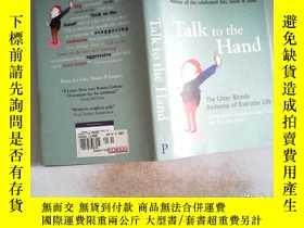 二手書博民逛書店Talk罕見to the Hand、精裝Y198833