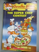 【書寶二手書T9/原文小說_HPL】The Super Chef Contest_Stilton, Geronimo