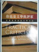 【書寶二手書T7/短篇_OBM】你也是文學批評家-實際批評的技巧與方法_John Peck