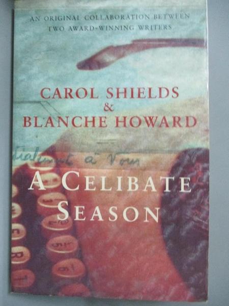 【書寶二手書T1/原文小說_JJQ】A Celibate Season_Carol Shields, Blanche Howard