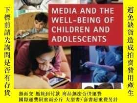二手書博民逛書店Media罕見And The Well-being Of Children And AdolescentsY3