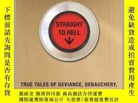 二手書博民逛書店Straight罕見to Hell 英文原版 直到地獄 Adrian BesleyY335736 John L
