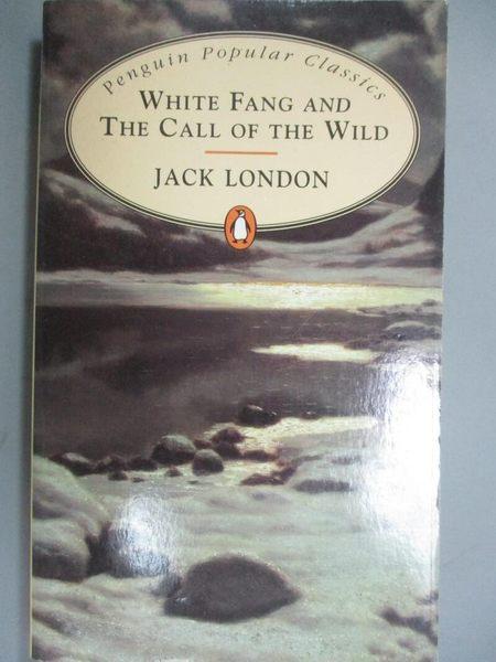 【書寶二手書T1/原文小說_NEW】White Fang and the Call of the Wild_LONDON, JACK,
