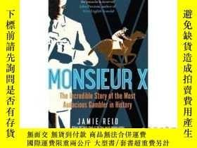 二手書博民逛書店Monsieur罕見X: The incredible story of the mo...-Y465786