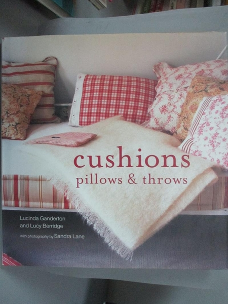 【書寶二手書T5/設計_EZ2】Cushions, pillows & throws_Lucinda Gande