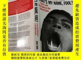 二手書博民逛書店WHAT S罕見MY NAME FOOL(我叫什麼名字,傻瓜?)