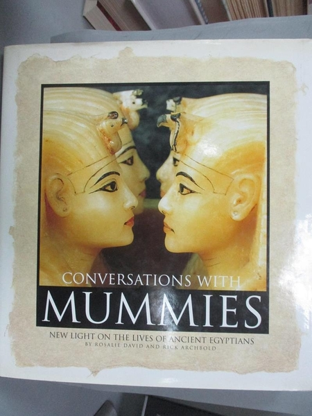 【書寶二手書T1/歷史_ZJT】Conversations with mummies : new light on the…