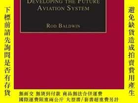 二手書博民逛書店Developing罕見The Future Aviation System-發展未來航空系統Y436638