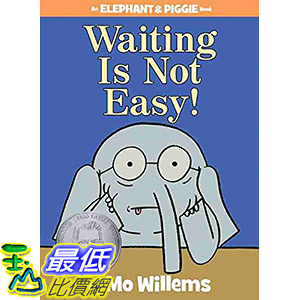 [106美國直購] 2017美國暢銷兒童書 Waiting Is Not Easy! (An Elephant and Piggie Book) Hardcover