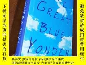 二手書博民逛書店The罕見Great Blue Yonder 英文版,精裝版Y255900
