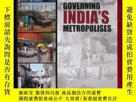 二手書博民逛書店Governing罕見India s MetropolisesY