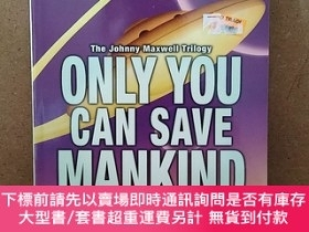 二手書博民逛書店Only罕見You Can Save Mankind (The Johnny Maxwell Trilogy)