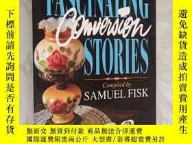 二手書博民逛書店40罕見FASCINATING CONVERSION STORIES(英文原版)Y19246 見圖 見圖 出