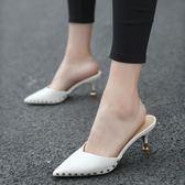 穆勒鞋高跟拖鞋女夏新款時尚百搭穆勒鞋韓國鉚釘尖頭細跟半包頭涼拖快速出貨下殺75折