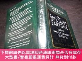 二手書博民逛書店THE罕見ARTICULATE EXECUTIVE 1996年 大32開硬精裝 原版英法德意等外文書 圖片實拍