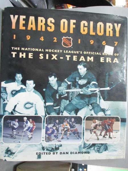 【書寶二手書T5/體育_JKZ】Years of Glory: 1942-1967 : The National Hockey League s Official Book of the Six-Team Era