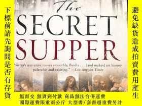 二手書博民逛書店The罕見Secret Supper 祕密晚餐Y370266 J