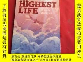 二手書博民逛書店The罕見HIGHEST LIFEY179070 The HIGHEST LIFE The HIGHEST L