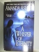 【書寶二手書T7/原文小說_NPO】A Whisper of Eternity_Amanda Ashley