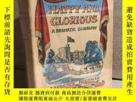 二手書博民逛書店Happy罕見and Glorious: a Dramatic Biography(勞倫斯·豪斯曼《快樂而光榮》,
