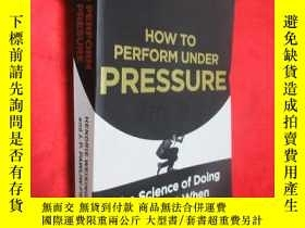 二手書博民逛書店How罕見to Perform Under Pressure: