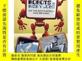 二手書博民逛書店Robots罕見in Risky Jobs: On the Battlefield a...-危險工作中的機器人:
