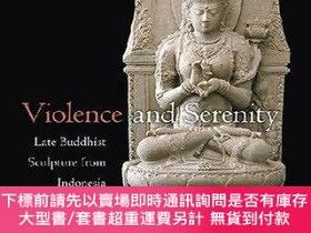 二手書博民逛書店Violence罕見and Serenity: Late Buddhist Sculpture from Indo