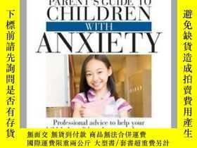 二手書博民逛書店The罕見Everything Parent s Guide to Children with Anxiety