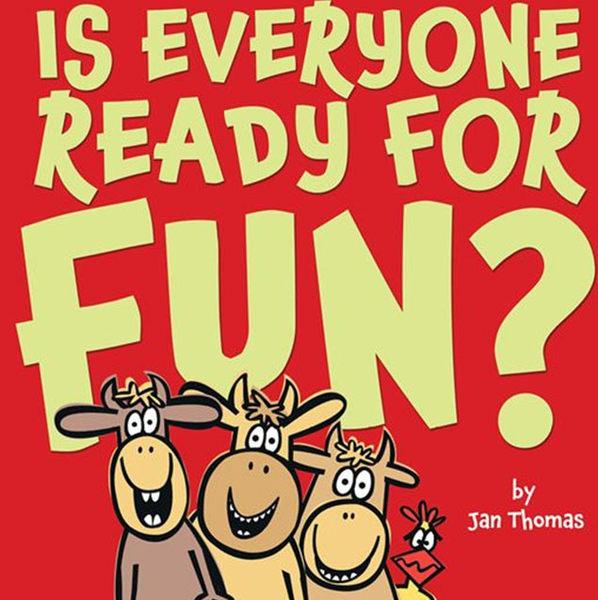【麥克書店】IS EVERYONE READY FOR FUN? / 英文繪本《主題:幽默》作家:Jan Thomas