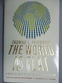 【書寶二手書T6/原文小說_BPF】The World Is Flat: A Brief History of the Twenty-first Century_Friedman, Thomas L.