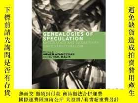 二手書博民逛書店Genealogies罕見of Speculation: Materialism an...-投機譜系:唯物主義和