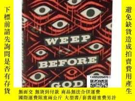 二手書博民逛書店【罕見】Weep Before God(約翰·韋恩《在上帝前哭泣