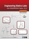 Engineering Statics Labs with SOLIDWORKS Motion 2015(W/DVD)