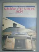【書寶二手書T7/設計_PND】Suburban Free-Standing Shops