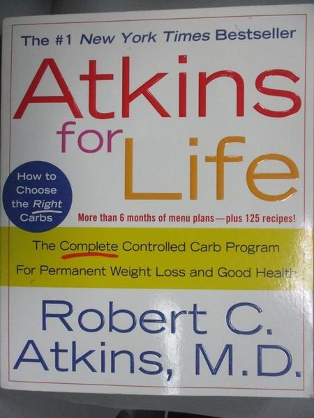 【書寶二手書T1/心理_YFL】Atkins for Life: The Complete Controlled Carb..._Atkins
