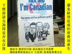 二手書博民逛書店Tax罕見Me I'm Canadian(書名,請看圖)Y172
