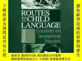 二手書博民逛書店Routes罕見To Child Language-通往兒童語言的路線Y436638 Joanna Blake