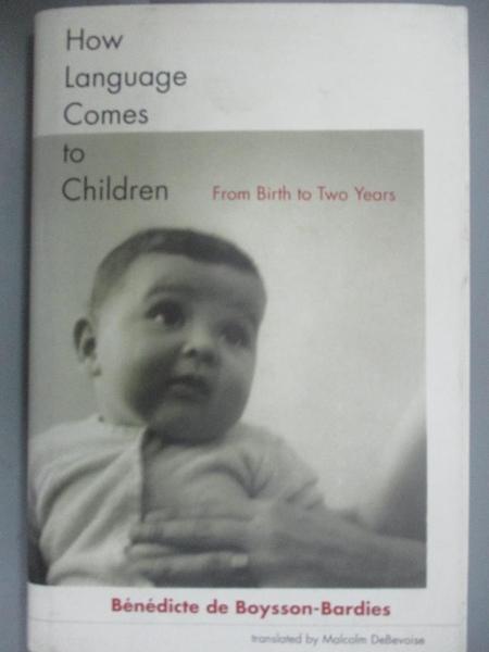 【書寶二手書T1/大學理工醫_ZAO】How Language Comes to Children: From Birth to Two Years