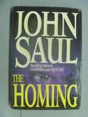 【書寶二手書T7/原文小說_LDZ】The homing_John Saul.