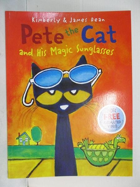 【書寶二手書T6/原文小說_KJ7】Pete the Cat and his Magic Sunglasses_Kimberly Dean,James Dean (ILT)