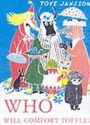 二手書博民逛書店 《Who Will Comfort Toffle?: A Tale of Moomin Valley》 R2Y ISBN:0953522792