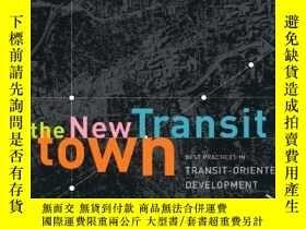 二手書博民逛書店The罕見New Transit Town: Best Practices In Transit-Oriented