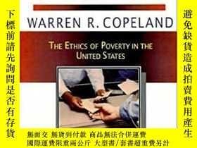 二手書博民逛書店And罕見the Poor Get Welfare: The Ethics of Poverty in the U