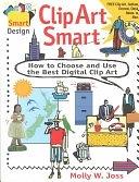 二手書博民逛書店《Clip Art Smart: Choose and Use the Best Digital Clip Art》 R2Y ISBN:1564962946