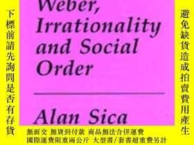 二手書博民逛書店Weber,罕見Irrationality, And Social OrderY255562 Sica Ber