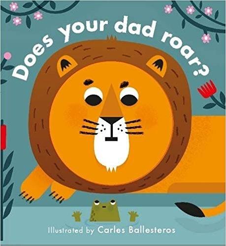 【表情遊戲書】DOES YOUR DAD ROAR? /硬頁新奇書 (主題:動物.叫聲)